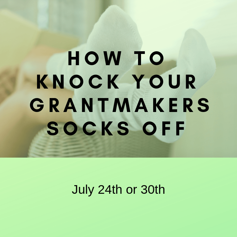 How to Knock Your Grant Makers Socks off July (1)