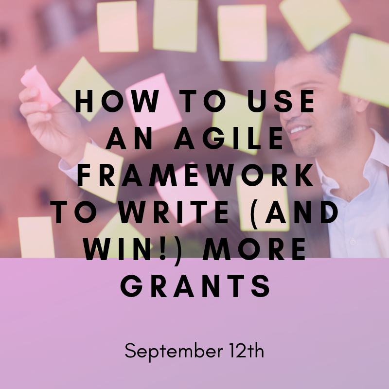 How to Use an Agile Framework to Write (and Win!) More Grants - Sept 12th