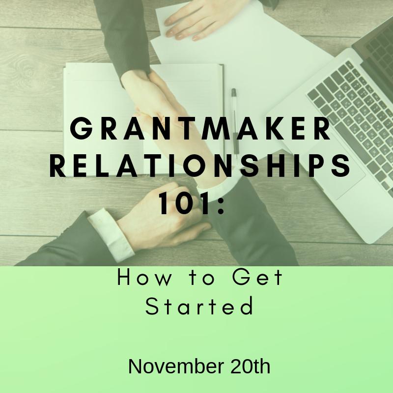 GrantMaker Relationships 101 November 20th
