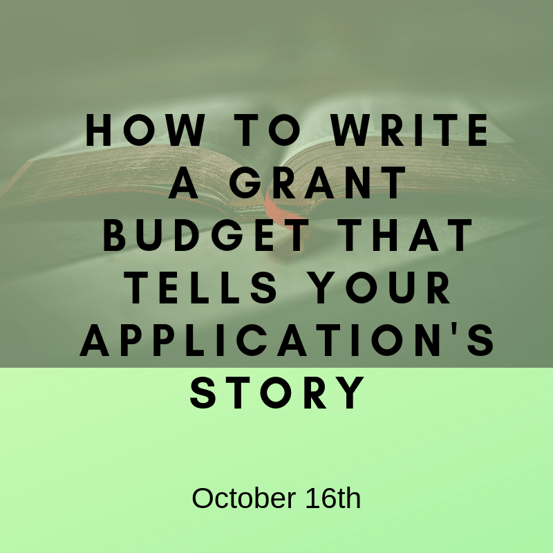 How to write a grant budget that tells your apps story - October 16th