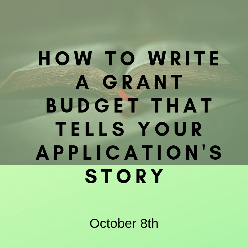 How to write a grant budget that tells your apps story - October 8th