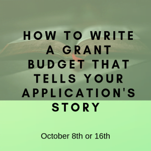 How to write a grant budget that tells your apps story - October