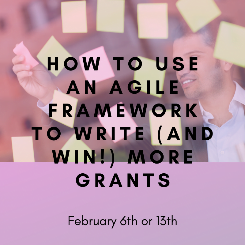 How to Use an Agile Framework to Write (and Win!) More Grants - February