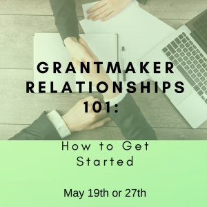 GrantMaker Relationships 101 - May