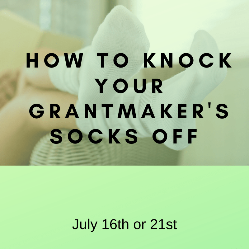 How to knock your grantmakers socks off - July