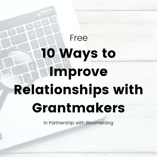 On Demand - 10 Ways to Improve Relationships with Grantmakers