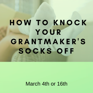 How to knock your grantmakers socks off